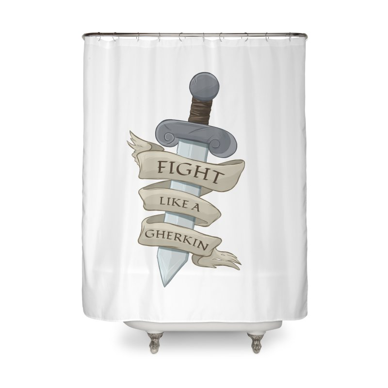 Fight Like a Gherkin Home Shower Curtain by DnDoggos's Artist Shop