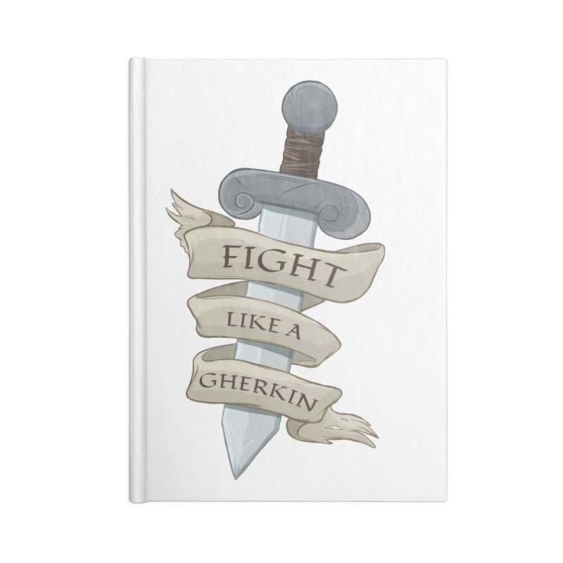 Fight Like a Gherkin Accessories Lined Journal Notebook by DnDoggos's Artist Shop