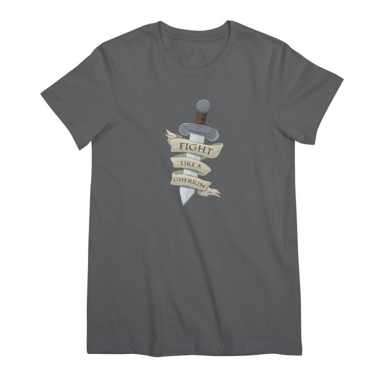 Fight Like a Gherkin Women's Premium T-Shirt by DnDoggos's Artist Shop
