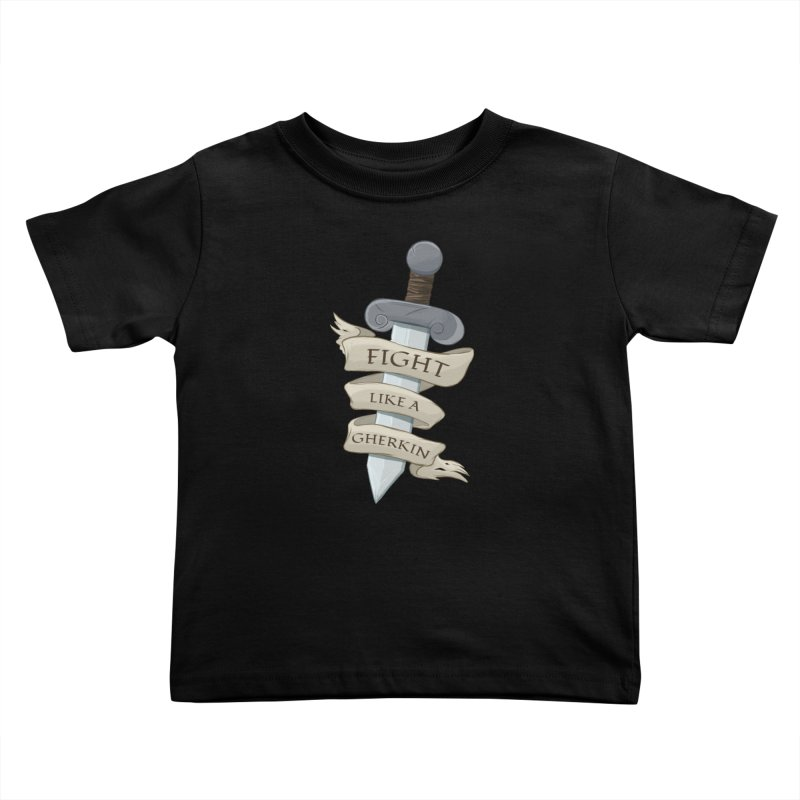 Fight Like a Gherkin Kids Toddler T-Shirt by DnDoggos's Artist Shop