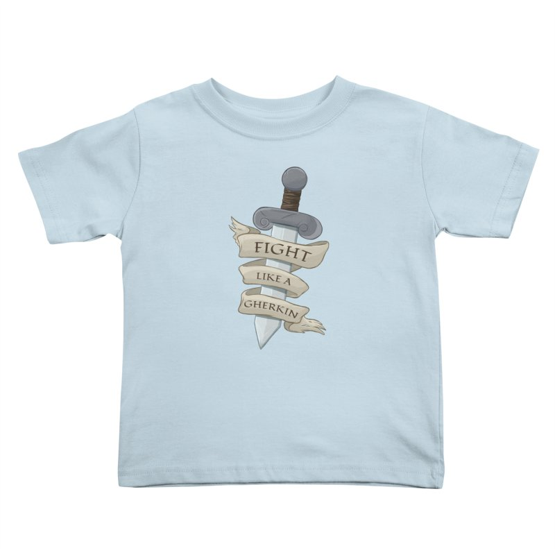 Fight Like a Gherkin Kids Toddler T-Shirt by DnDoggos's Artist Shop