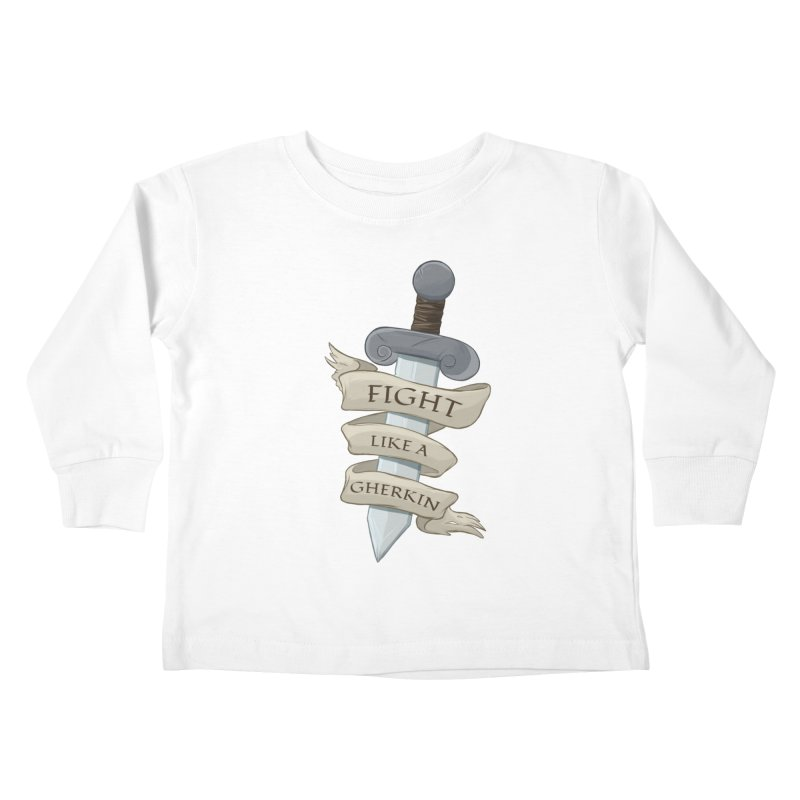 Fight Like a Gherkin Kids Toddler Longsleeve T-Shirt by DnDoggos's Artist Shop