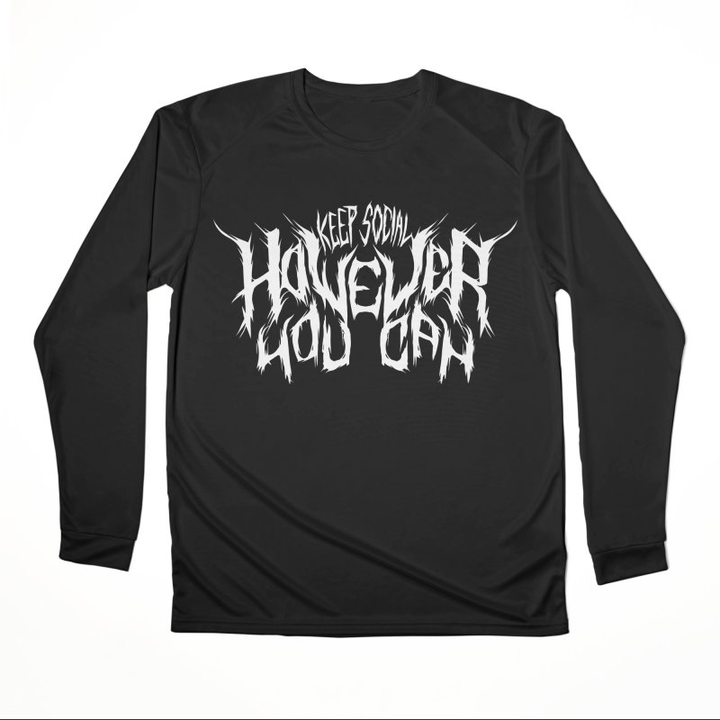 KEEP SOCIAL HOWEVER YOU CAN Men's Longsleeve T-Shirt by Doctor Popular's Shop