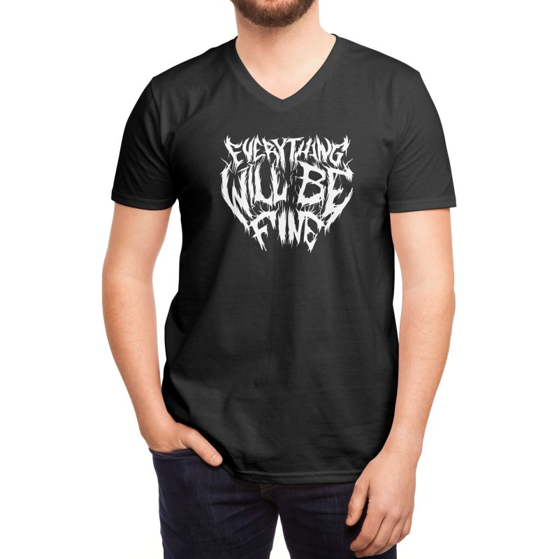 EVERYTHING WILL BE FINE Men's V-Neck by Doctor Popular's Shop