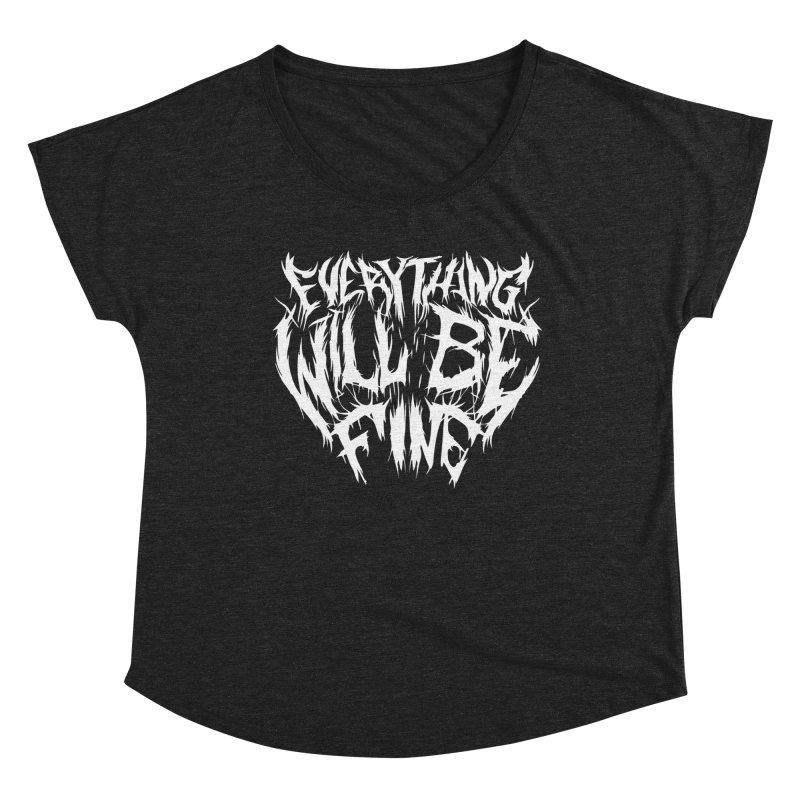 EVERYTHING WILL BE FINE Women's Scoop Neck by Doctor Popular's Shop