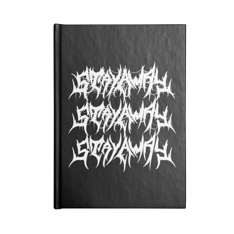 Stay Away Accessories Notebook by Doctor Popular's Shop