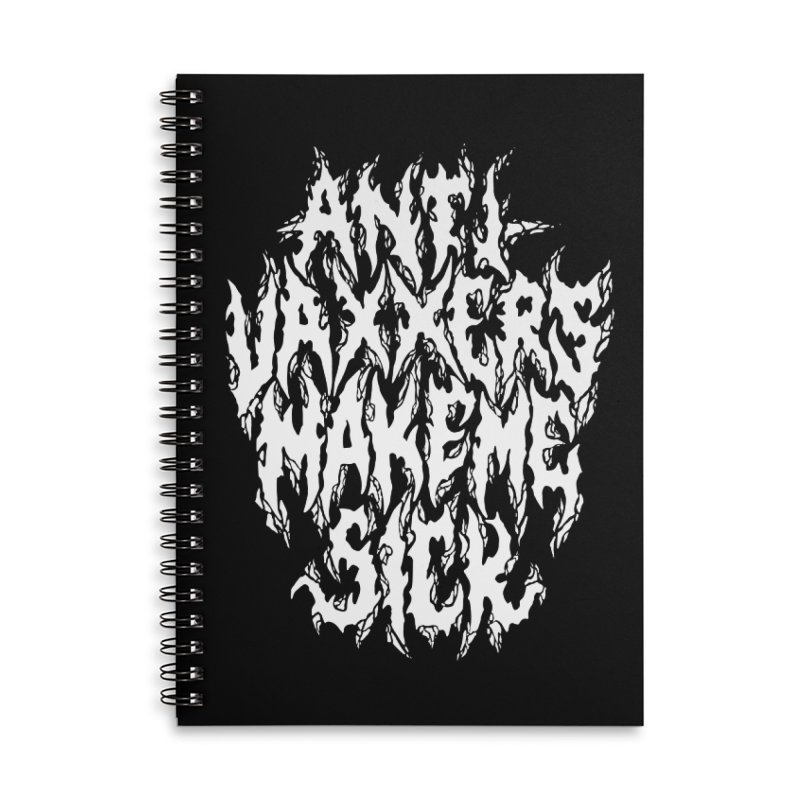 Antivaxxers Make Me Sick Accessories Notebook by Doctor Popular's Shop