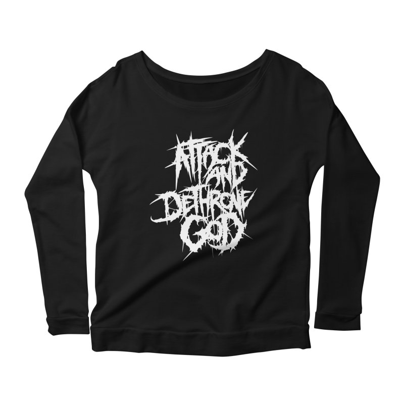 Attack And Dethrone God Women's Longsleeve T-Shirt by Doctor Popular's Shop