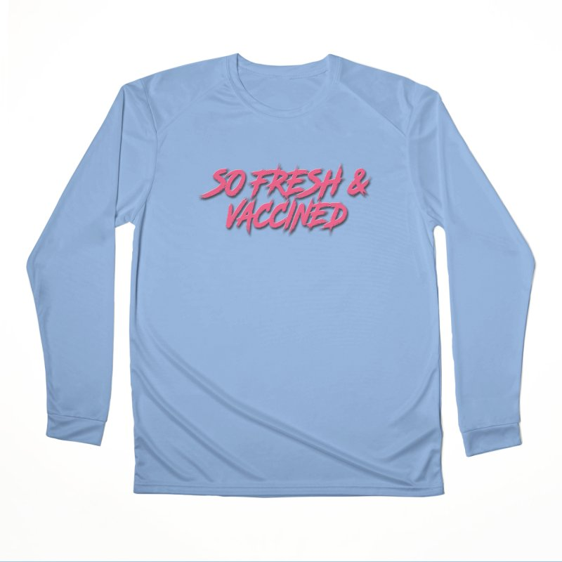So Fresh & Vaccined Women's Longsleeve T-Shirt by Doctor Popular's Shop