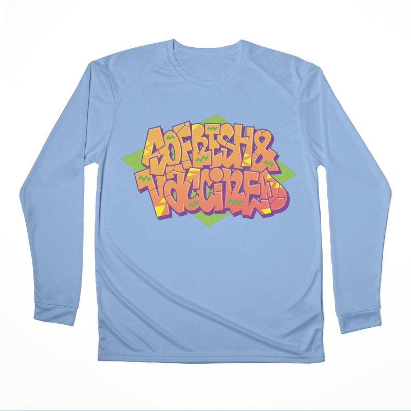 So Fresh & Vaccined (Wild Style) Women's Longsleeve T-Shirt by Doctor Popular's Shop