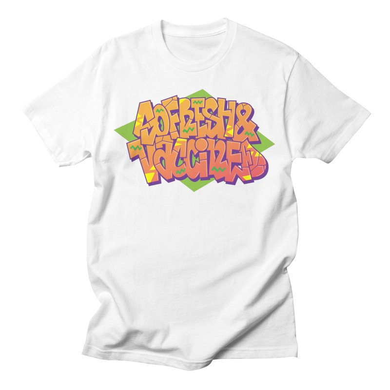 So Fresh & Vaccined (Wild Style) Men's T-Shirt by Doctor Popular's Shop