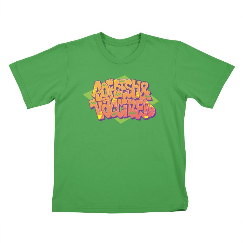 So Fresh & Vaccined (Wild Style) Kids T-Shirt by Doctor Popular's Shop