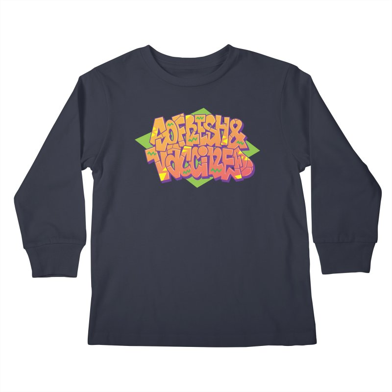 So Fresh & Vaccined (Wild Style) Kids Longsleeve T-Shirt by Doctor Popular's Shop