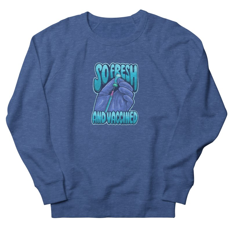 So Fresh And Vaccined Men's Sweatshirt by Doctor Popular's Shop