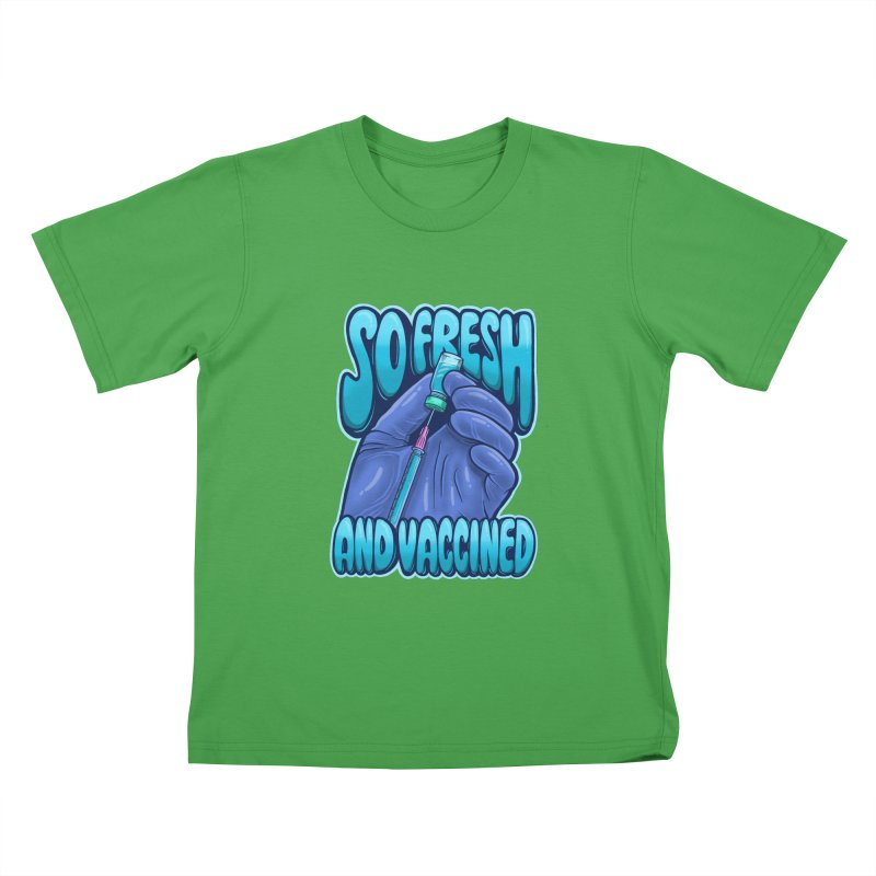 So Fresh And Vaccined Kids T-Shirt by Doctor Popular's Shop