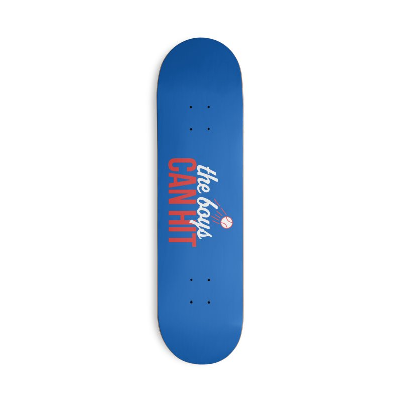The Boys Can Hit Accessories Skateboard by Official DodgerBlue.com Shop