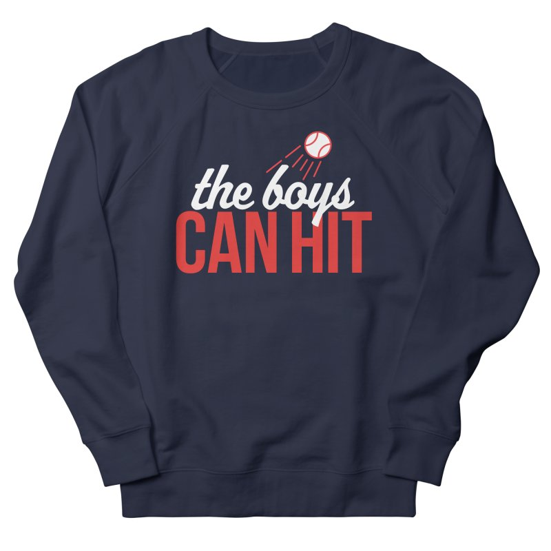 The Boys Can Hit Men's French Terry Sweatshirt by Official DodgerBlue.com Shop