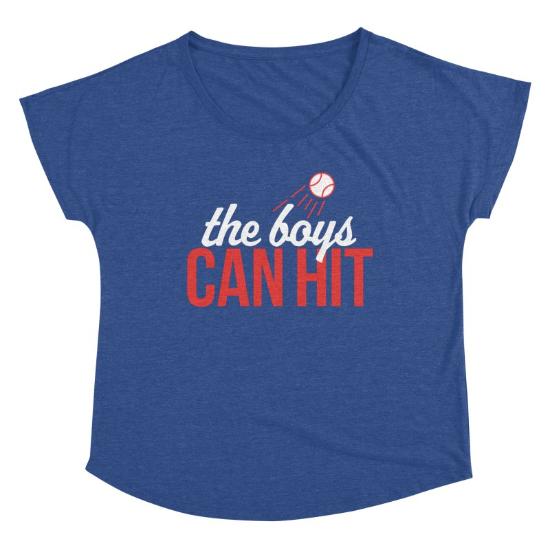 The Boys Can Hit Women's Dolman Scoop Neck by Official DodgerBlue.com Shop