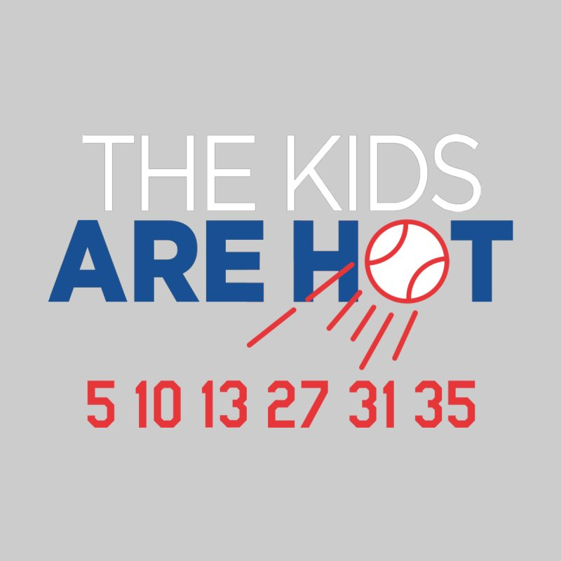 The Kids are Hot Women's T-Shirt by Official DodgerBlue.com Shop
