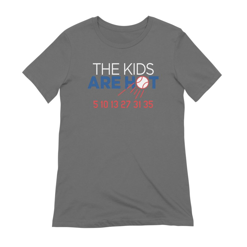 The Kids are Hot Women's Extra Soft T-Shirt by Official DodgerBlue.com Shop