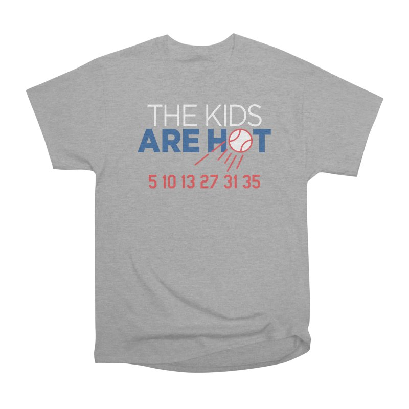 The Kids are Hot Men's Heavyweight T-Shirt by Official DodgerBlue.com Shop