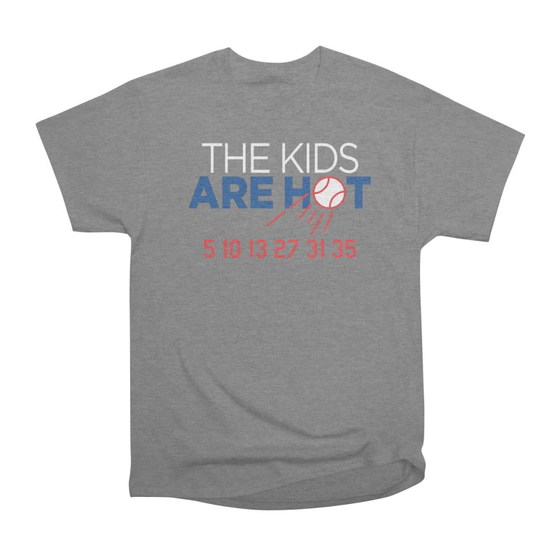The Kids are Hot Women's Heavyweight Unisex T-Shirt by Official DodgerBlue.com Shop