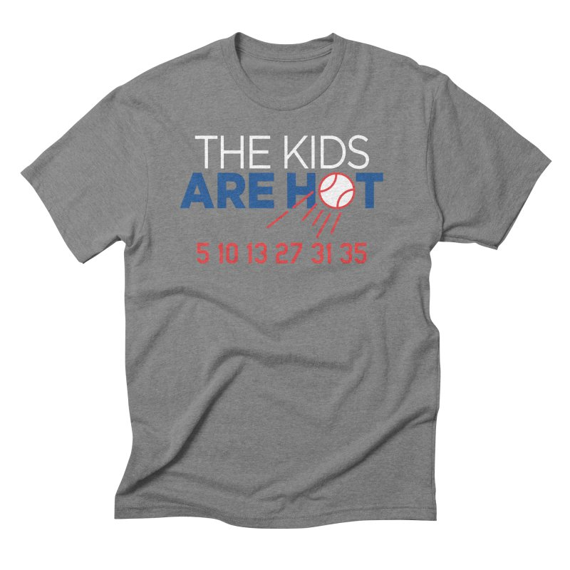The Kids are Hot Men's Triblend T-Shirt by Official DodgerBlue.com Shop