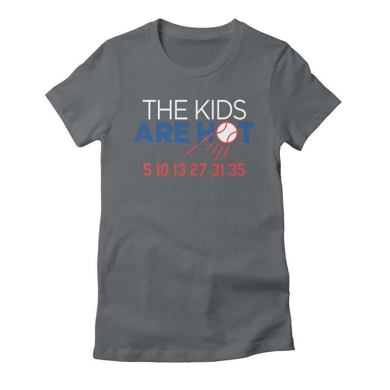 The Kids are Hot Women's Fitted T-Shirt by Official DodgerBlue.com Shop