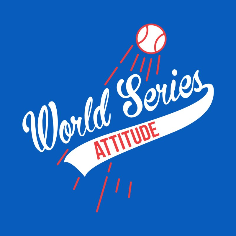 World Series Attitude Men's Longsleeve T-Shirt by Official DodgerBlue.com Shop