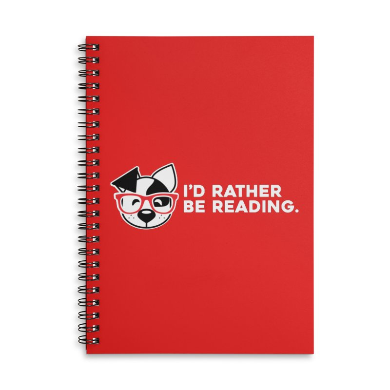 Rather Read Accessories Notebook by dogearbooks's Artist Shop