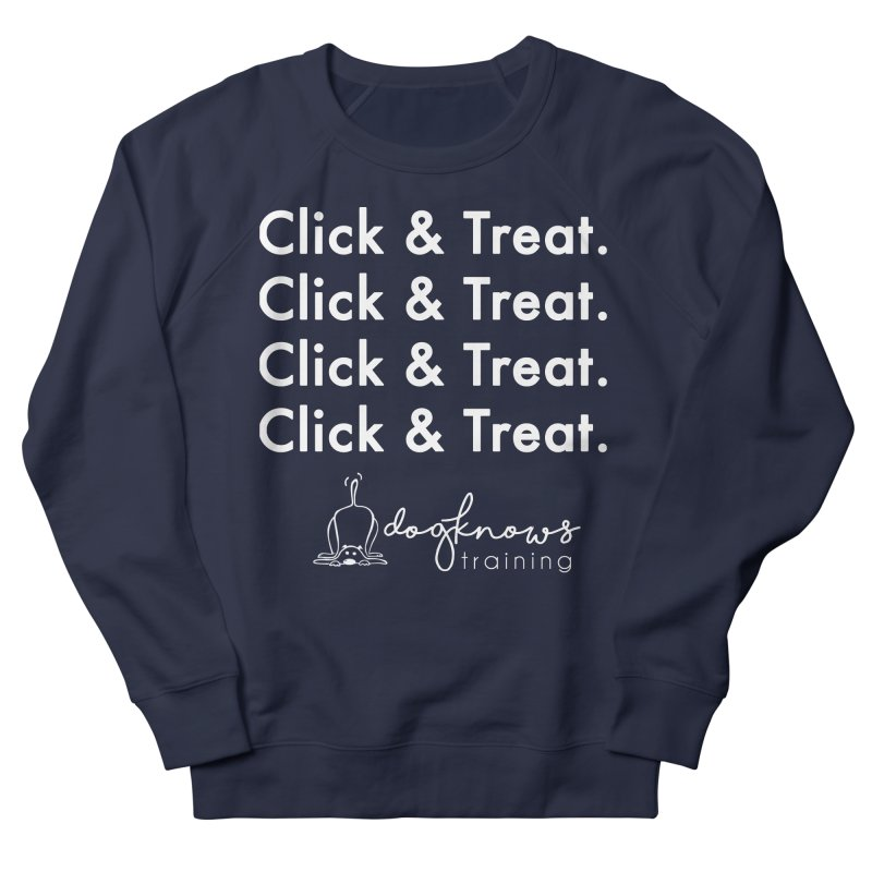 Click & Treat Lite Women's French Terry Sweatshirt by DogKnows Shop