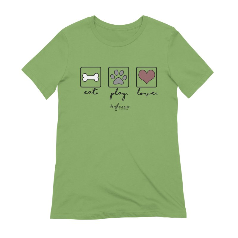 Eat. Play. Love. Women's Extra Soft T-Shirt by DogKnows Shop