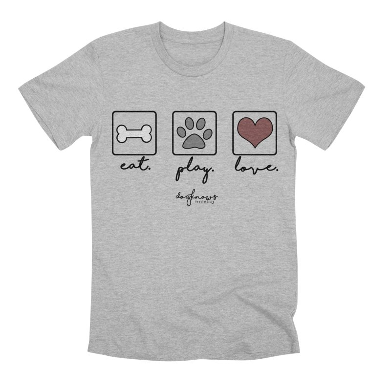 Eat. Play. Love. Men's Premium T-Shirt by DogKnows Shop