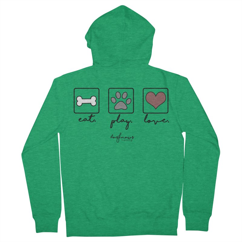 Eat. Play. Love. Women's French Terry Zip-Up Hoody by DogKnows Shop
