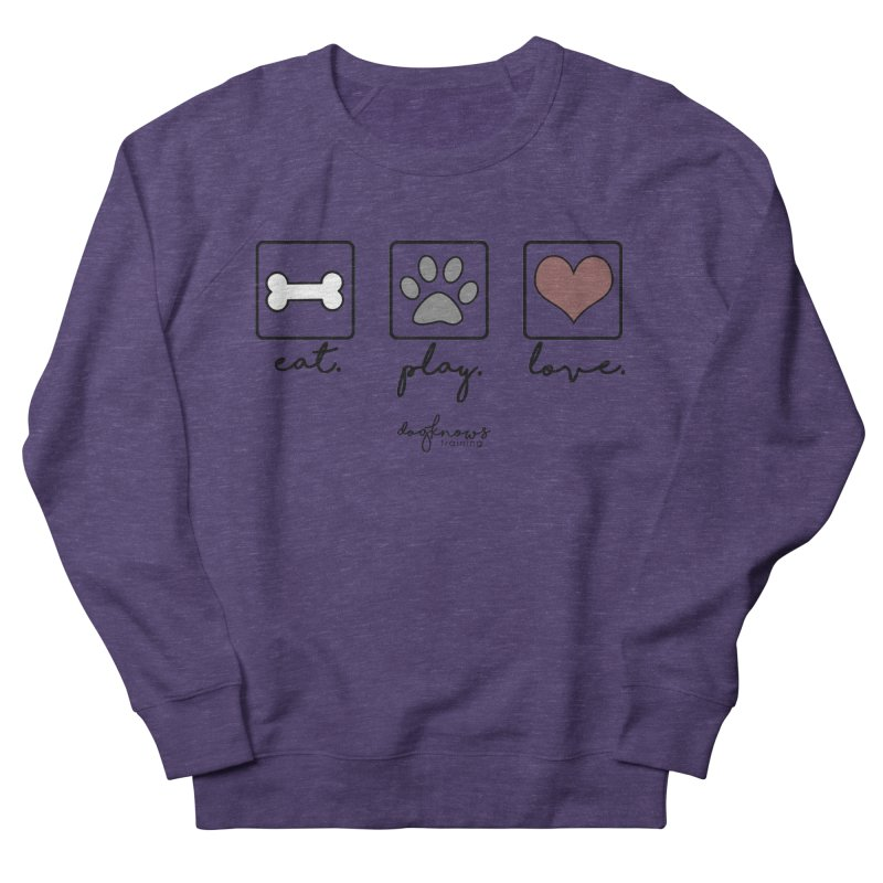 Eat. Play. Love. Men's French Terry Sweatshirt by DogKnows Shop