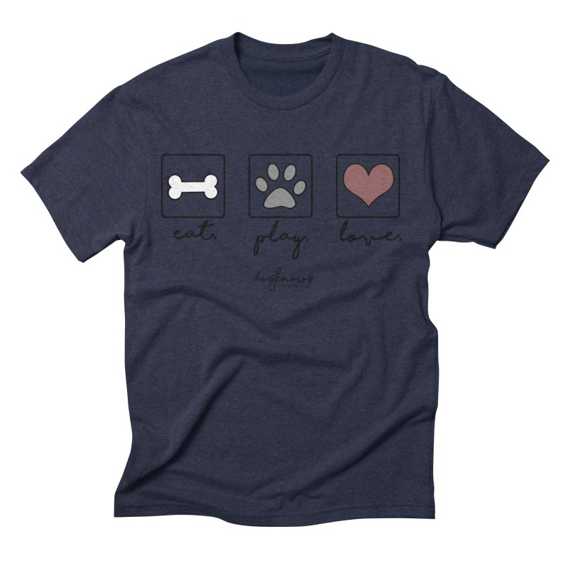 Eat. Play. Love. Men's Triblend T-Shirt by DogKnows Shop