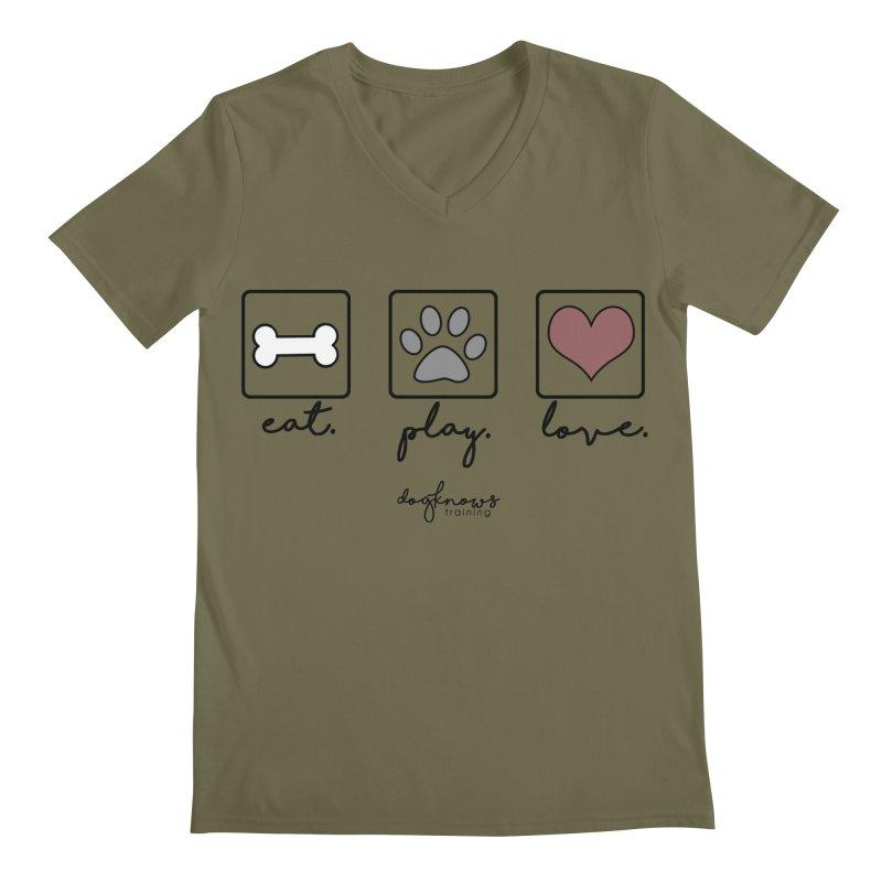 Eat. Play. Love. Men's Regular V-Neck by DogKnows Shop