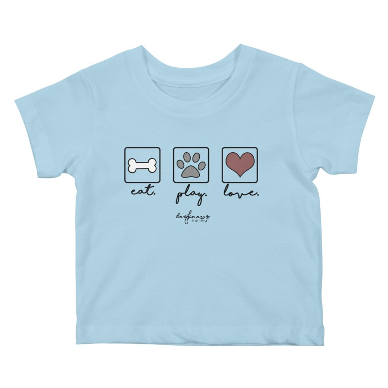 Eat. Play. Love. Kids Baby T-Shirt by DogKnows Shop