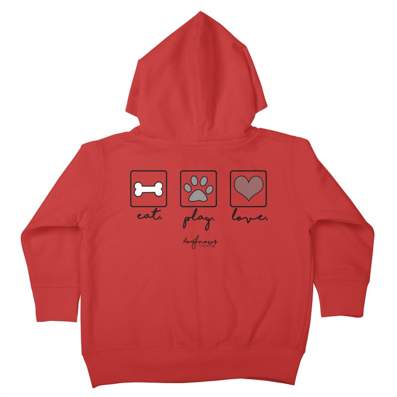 Eat. Play. Love. Kids Toddler Zip-Up Hoody by DogKnows Shop