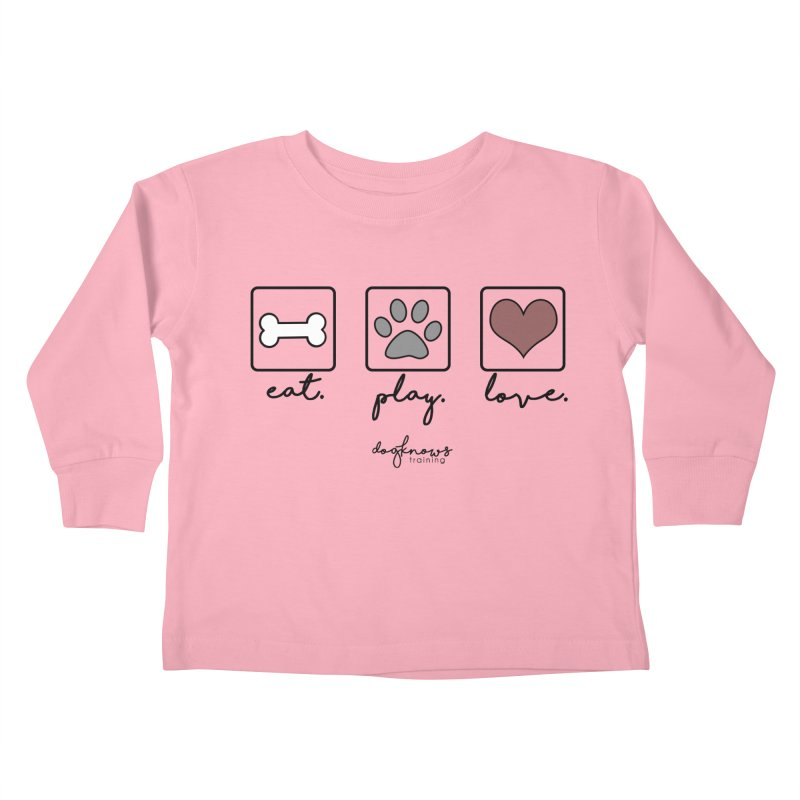 Eat. Play. Love. Kids Toddler Longsleeve T-Shirt by DogKnows Shop
