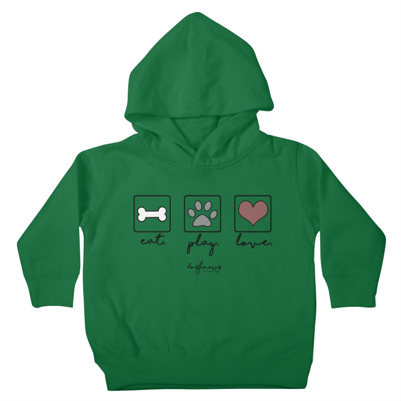 Eat. Play. Love. Kids Toddler Pullover Hoody by DogKnows Shop