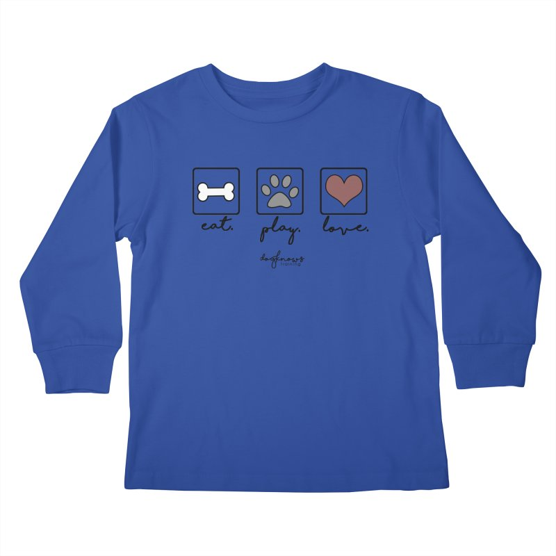Eat. Play. Love. Kids Longsleeve T-Shirt by DogKnows Shop
