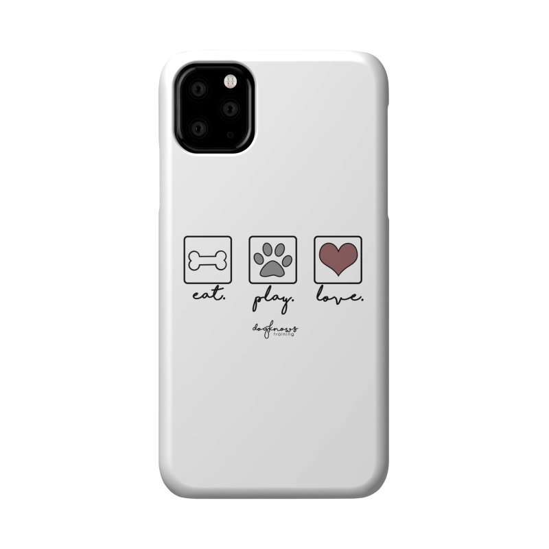 Eat. Play. Love. Accessories Phone Case by DogKnows Shop