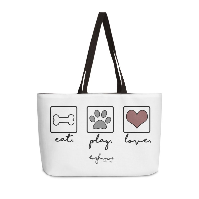 Eat. Play. Love. Accessories Weekender Bag Bag by DogKnows Shop