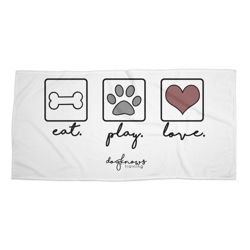 Eat. Play. Love. Accessories Beach Towel by DogKnows Shop