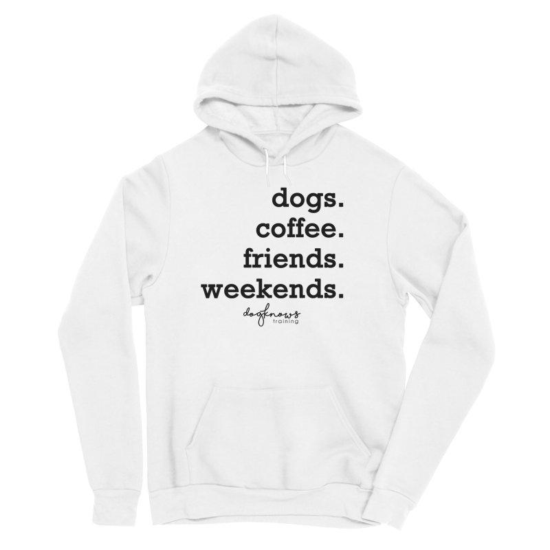 dogs. coffee. friends. weekends. Men's Sponge Fleece Pullover Hoody by DogKnows Shop