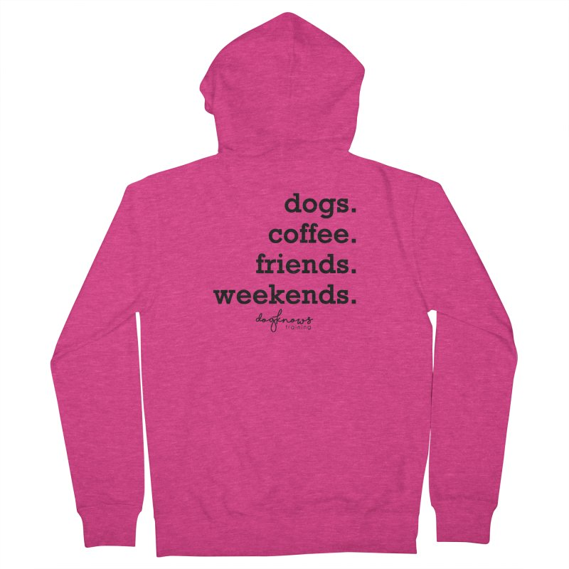 dogs. coffee. friends. weekends. Women's French Terry Zip-Up Hoody by DogKnows Shop