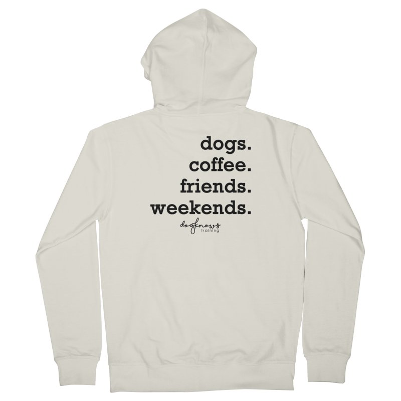 dogs. coffee. friends. weekends. Men's French Terry Zip-Up Hoody by DogKnows Shop