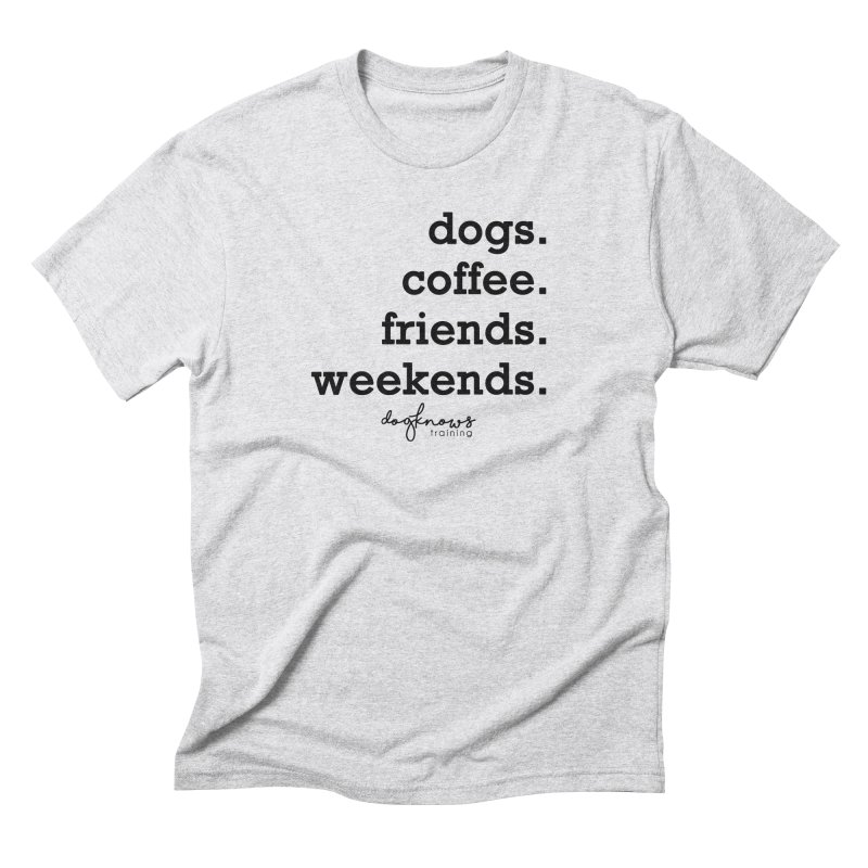dogs. coffee. friends. weekends. Men's Triblend T-Shirt by DogKnows Shop