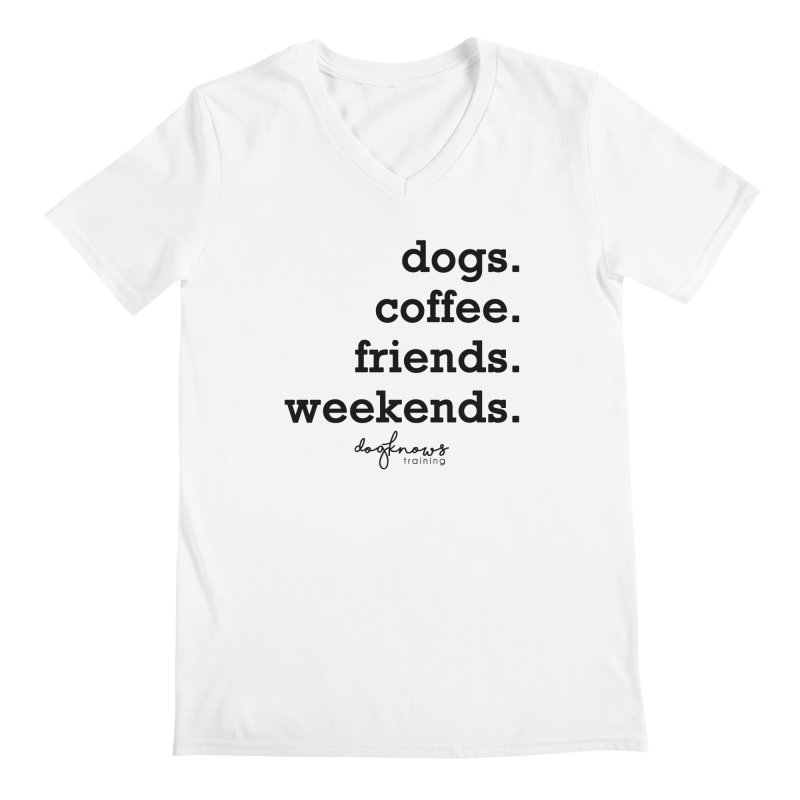 dogs. coffee. friends. weekends. Men's Regular V-Neck by DogKnows Shop